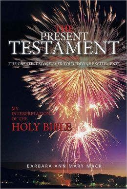 THE PRESENT TESTAMENT VOLUME TWO: THE GREATEST STORY EVER TOLD