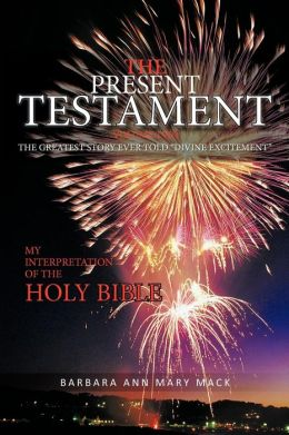 The Present Testament Volume Two