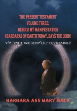 The Present Testament Volume Three