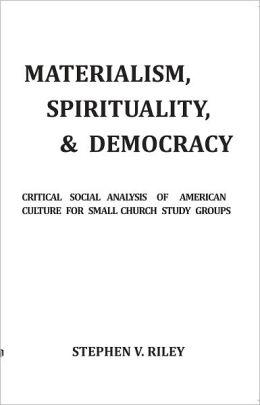 Materialism, Spirituality, & Democracy