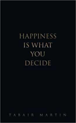 Happiness iS What you decide