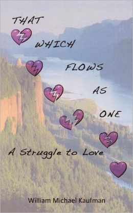 That Which Flows as One: A Struggle to Love