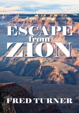Escape from Zion: Mormon/LDS Zion