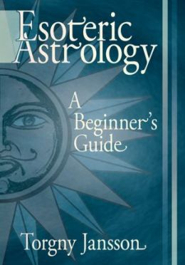 Esoteric Astrology: A Beginner's guide