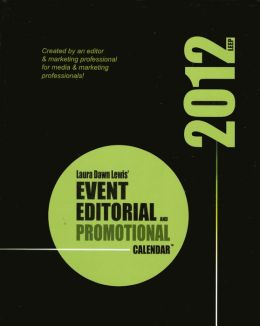 2012 Event, Editorial and Promotional Calendar(tm): The Ultimate Planning Tool for Publishers, Marketers and Business Owners