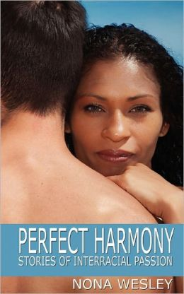 Perfect Harmony: Stories of Interracial Passion