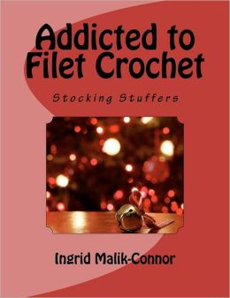 Addicted to Filet Crochet: Stocking Stuffers