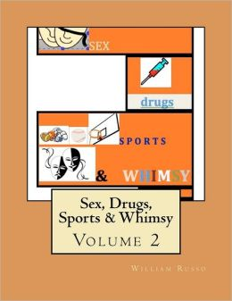 Sex, Drugs, Sports and Whimsy: Volume 2