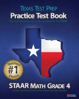 TEXAS TEST PREP Practice Test Book STAAR Math Grade 4: Aligned to the 2011-2012 Texas STAAR Math Test