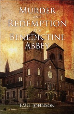 Murder and Redemption at a Benedictine Abbey