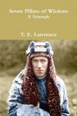 Book Cover Image. Title: Seven Pillars Of Wisdom, Author: T. E. Lawrence