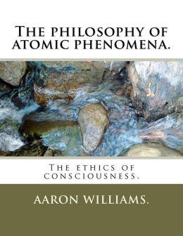 The philosophy of atomic Phenomena