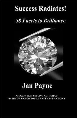 Success Radiates!: 58 Facets to Brilliance
