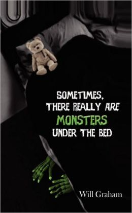 Sometimes, There Really ARE Monsters under the Bed