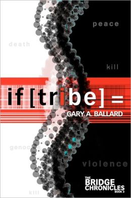 If [tribe] =: The Bridge Chronicles Book 3