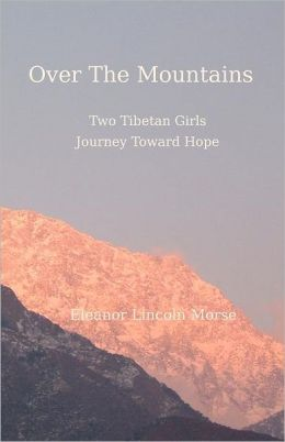 Over the Mountains: Two Tibetan Girls Journey Toward Hope