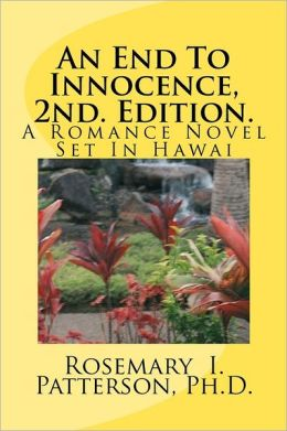 An End to Innocence, 2nd. Edition.: A Romance Novel Set in Hawai