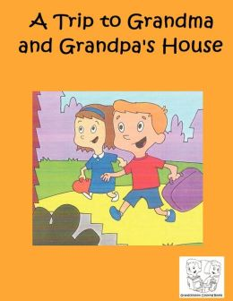 A Trip to Grandma and Grandpa's House