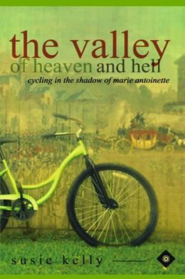 The Valley of Heaven and Hell - Cycling in the Shadow of Marie Antoinette