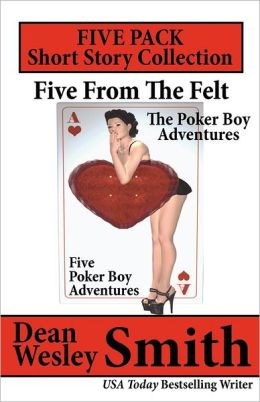 Five from the Felt: A Poker Boy Collection