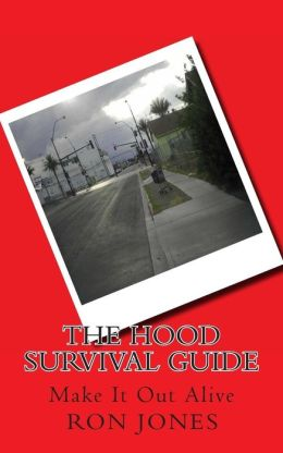 The Hood Survival Guide: Make It Out Alive