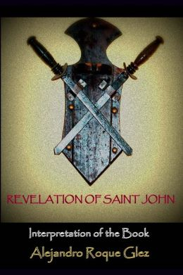 Revelation of Saint John. Interpretation of the Book