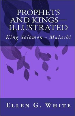 Prophets and Kings-Illustrated: King Solomon - Malachi