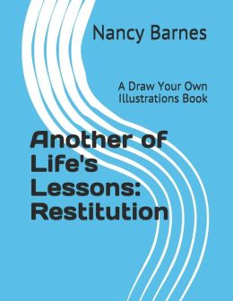 Another of Life's Lessons: Restitution: A Draw Your Own Illustrations Book