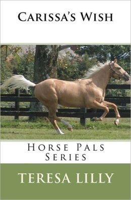 Horse Pals Series: Carissa's Wish