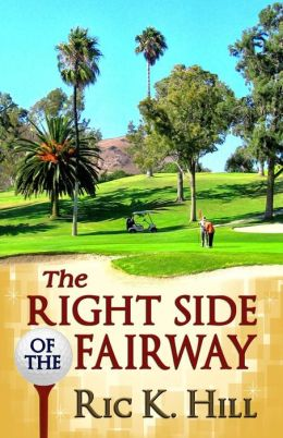 The Right Side of the Fairway: A Novel