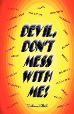 Devil, Don't Mess with Me