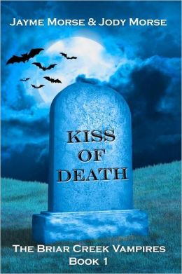 Kiss of Death (The Briar Creek Vampires Series #1)
