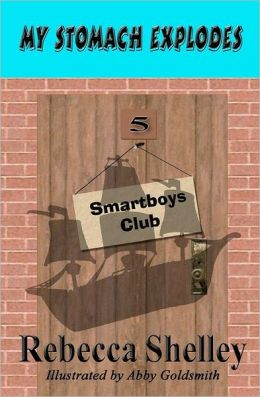 My Stomach Explodes: The Smartboys Club Book 5