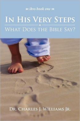 In His Very Steps: What Does the Bible Say?