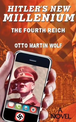 Hitler's New Millennium: The Fourth Reich
