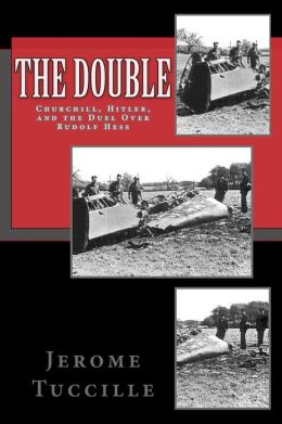 The Double: Churchill, Hitler, and the Duel over Rudolf Hess