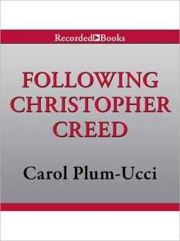Following Christopher Creed: Body of Christopher Creed Series, Book 2
