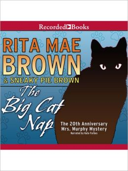 The Big Cat Nap: The 20th Anniversary Mrs. Murphy Mystery (Mrs. Murphy Series #20)