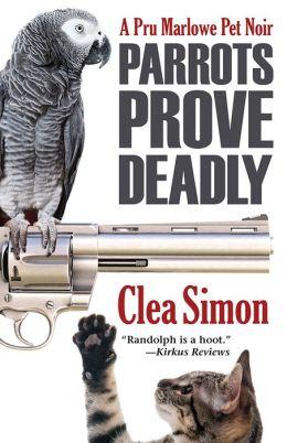 Parrots Prove Deadly (Pru Marlowe Pet Noir Series #3)