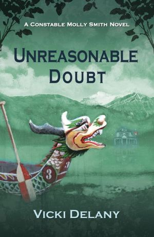 Unreasonable Doubt: A Constable Molly Smith Novel