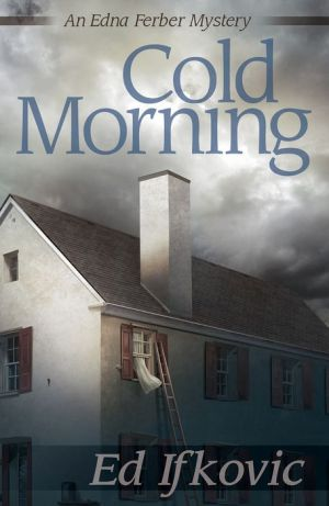 Cold Morning: An Edna Ferber Mystery