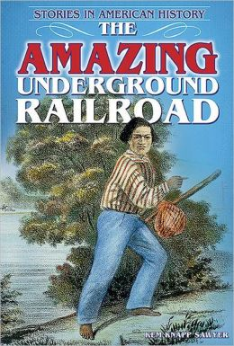 The Amazing Underground Railroad