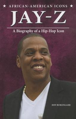 Jay-Z: A Biography of a Hip-Hop Icon