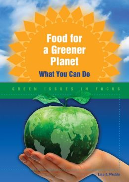 Food for a Greener Planet: What You Can Do