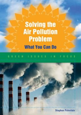 Solving the Air Pollution Problem: What You Can Do