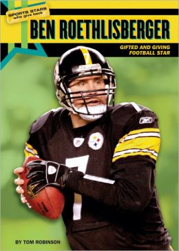 Ben Roethlisberger: Gifted and Giving Football Star