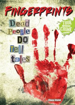 Fingerprints: Dead People Do Tell Tales