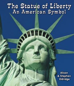 The Statue of Liberty: An American Symbol