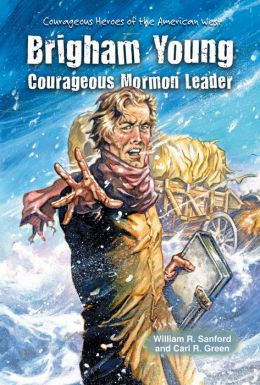 Brigham Young: Courageous Mormon Leader