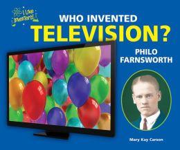Who Invented Television? Philo Farnsworth